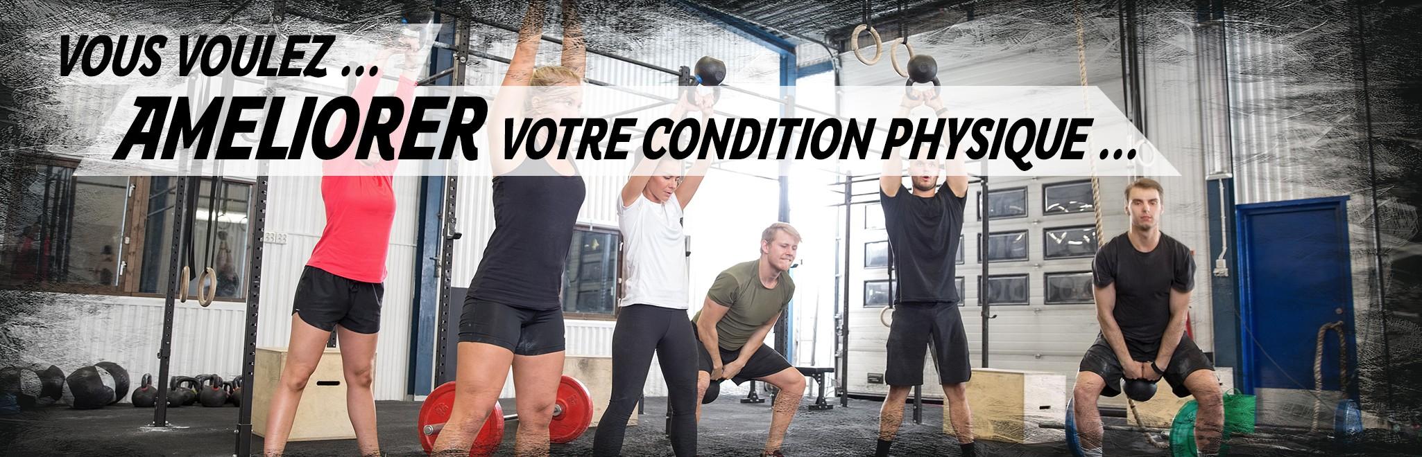 Vous voulez améliorer votre condition physique
